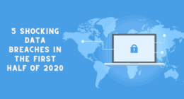 5 Shocking Data Breaches in the First Half of 2020
